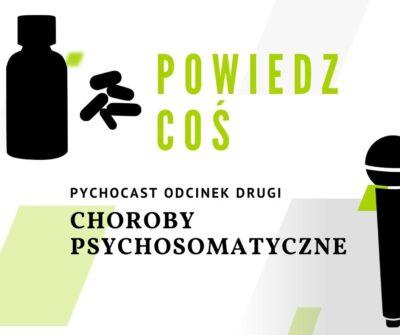 Choroby Psychosomatyczne - i ich leczenie (wywiad)